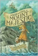 The Rise And Fall Of Mount Majestic, Jennifer Trafton, Brett Helquist, Book Cover, Persimmony Smudge