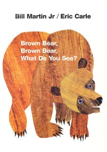 Brown Bear Brown Bear What Do You See, Bill Martin Jr, Book Cover