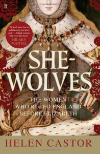 She Wolves The Women Who Ruled England Before Elizabeth, Helen Castor, Book Cover