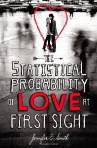 The Statistical Probability Of Love At First Sight, Jennifer E. Smith, Book Cover