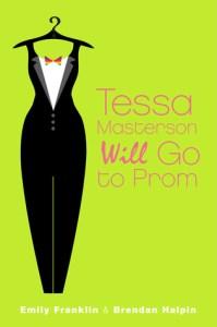Tessa Masterson Will Go To Prom Brendan Halpin Emily Franklin Book Cover