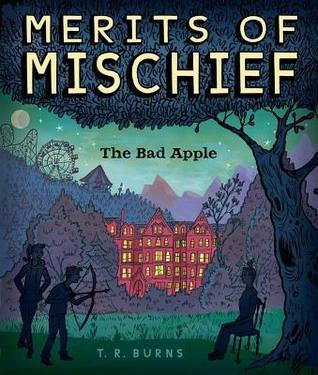 The Bad Apple Merits Of Mischief TR Burns Book Cover