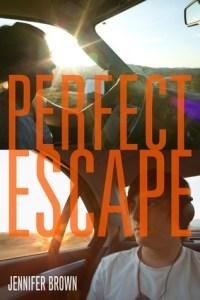 Perfect Escape Jennifer Brown Book Cover