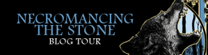 Necromancing The Stone Blog Tour Banner