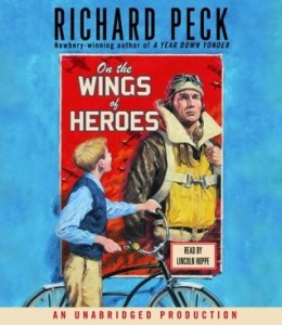 On The Wings Of Heroes Richard Peck Audiobook Cover