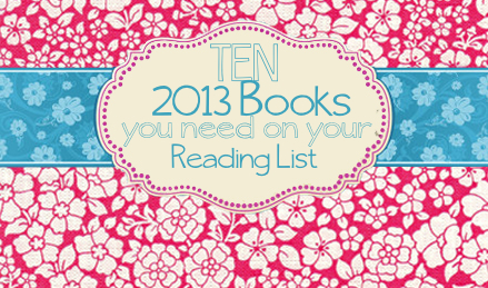 10 2013 Books You Need On Your Reading List