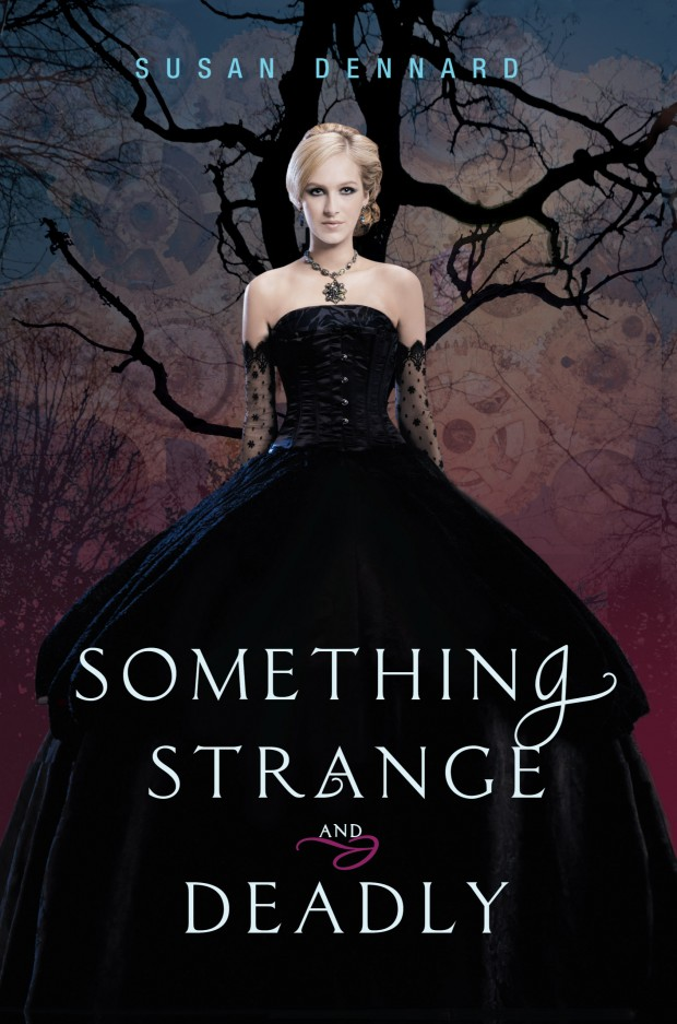 Something Strange And Deadly Susan Dennard Book Cover