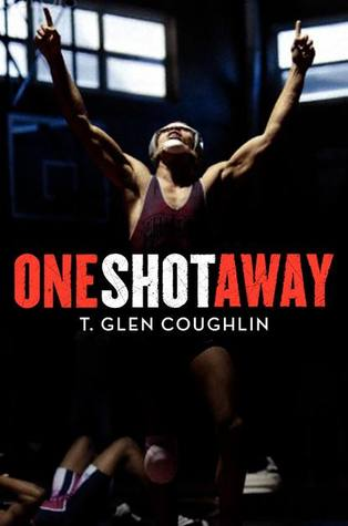 One Shot Away by T. Glen Coughlin | Good Books And Good Wine