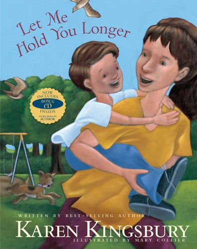 Let Me Hold You Longer Karen Kingsbury | Good Books And Good Wine