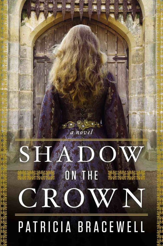 Shadow On The Crown by Patricia Bracewell | Good Books And Good Wine