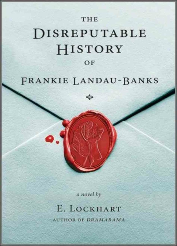 The Disreputable History of Frankie Landau-Banks by E. Lockhart | Good Books and Good Wine