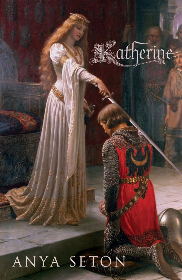 Katherine by Anya Seton | Good Books And Good Wine
