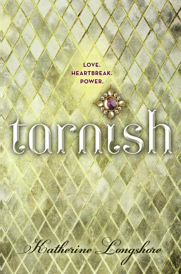 Tarnish by Katherine Longshore | Good Books And Good Wine