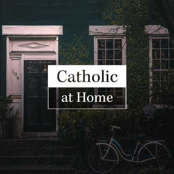 Catholic at Home