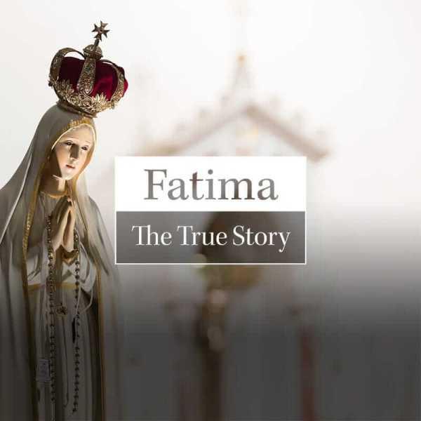 Fatima: The True Story
