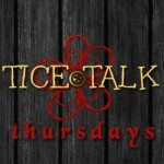Tice Talk Thursday: Interlude