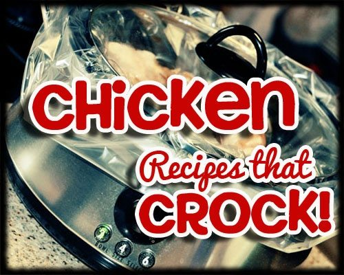 Chicken Recipes that cROCK copy