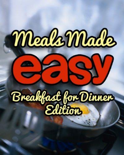 Meals Made Easy Breakfast for Dinner
