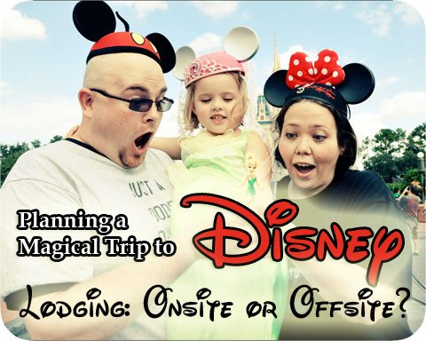 Staying onsite or offsite at Disney