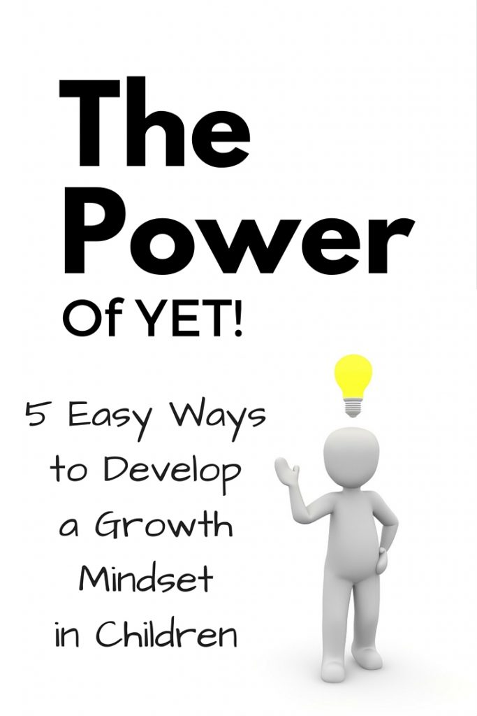 Easy ways to teach your children to develop a growth mindset