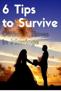 Surviving a layoff, medical emergencies, and other difficult times in a marriage. 6 tips of advice to make it through to the other side.