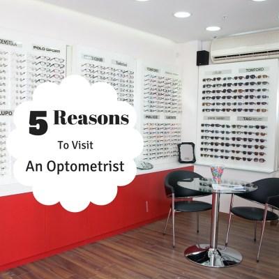 5 Reasons to Visit An Optometrist
