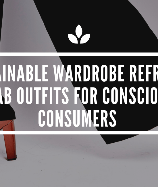 Sustainable Wardrobe Refresh 4 Fab Outfits for Conscious Consumers