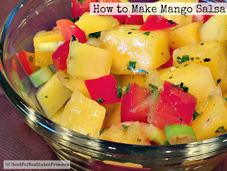 How to Make Mango Salsa – Gluten-Free Recipe!