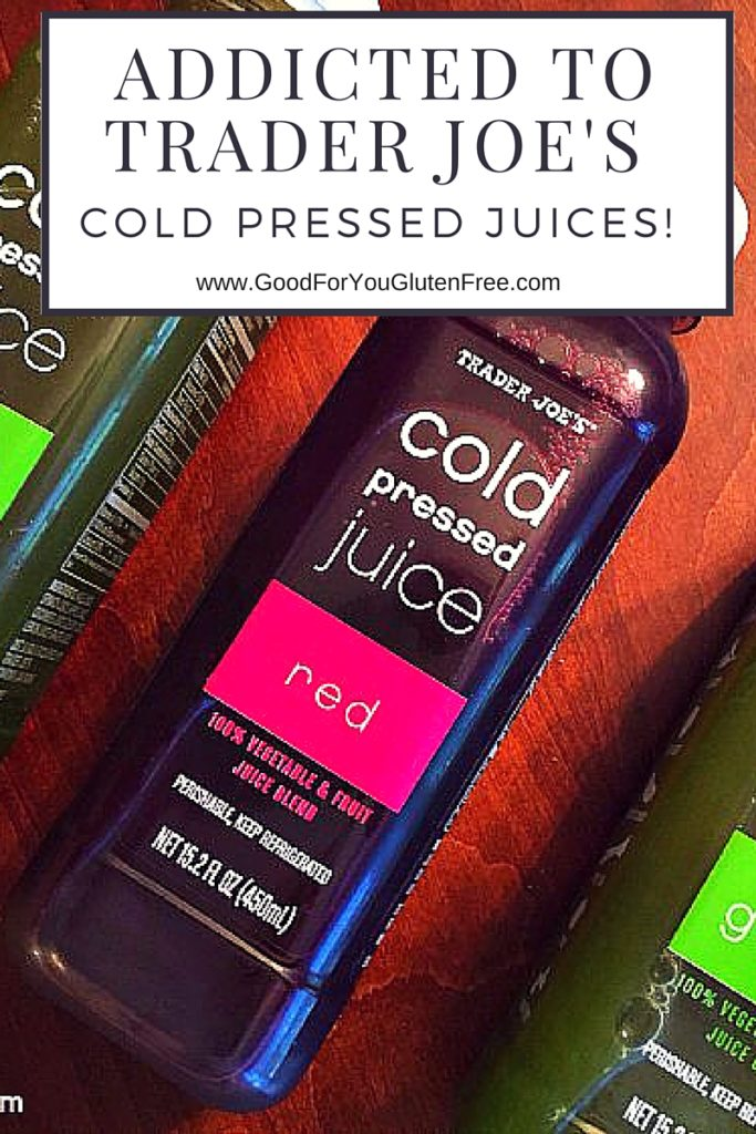 Addicted to Trader Joe's Juices - cold pressed, gluten-free and delic - Good For You Gluten Free