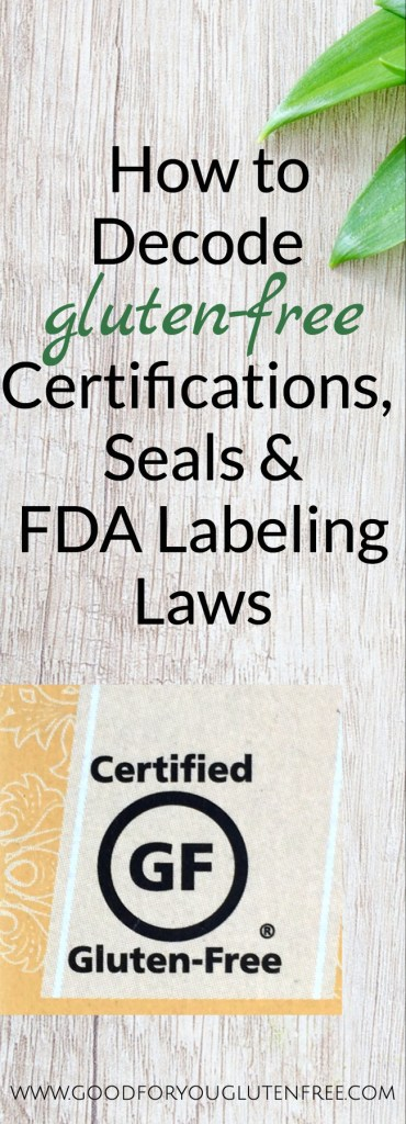 How to decode gluten-free certifications, seals and FDA labeling laws - Good For You Gluten Free