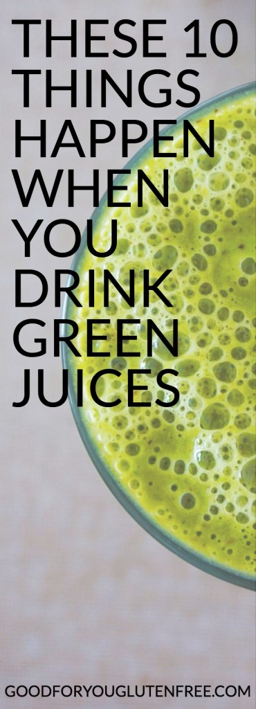 The Benefits of Green Juicing - Good For You Gluten Free