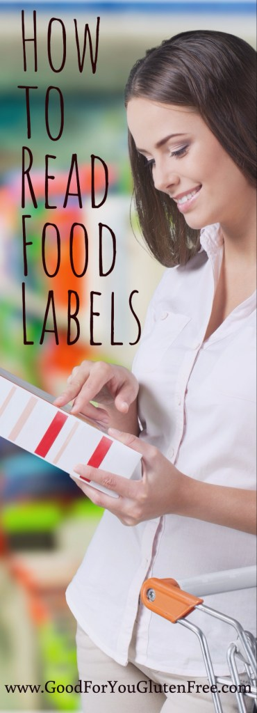 How to Read Food Labels - Good For You Gluten Free