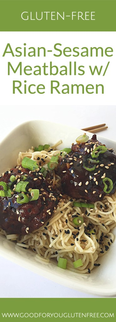Gluten-Free Asian-Sesame Meatballs with Rice Ramen - Good For You Gluten Free