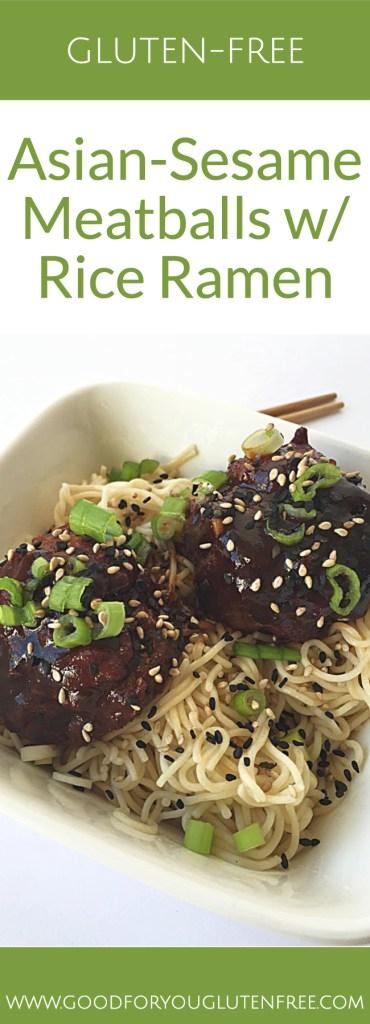 Gluten-Free Asian-Sesame Meatballs with Rice Ramen - Good For You Gluten Free