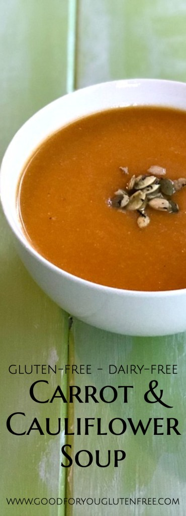 Carrot and Cauliflower Soup Recipe - Good For You Gluten Free