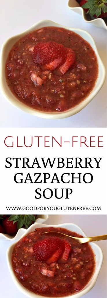 Gluten-Free Strawberry Gazpacho Soup Recipe - Good For You Gluten Free