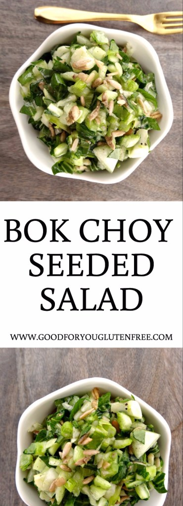 Bok Choy Seeded Salad - Good For You Gluten Free