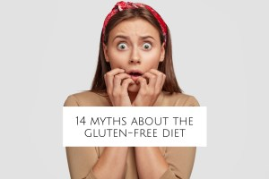 14 Myths About the Gluten-Free Diet header
