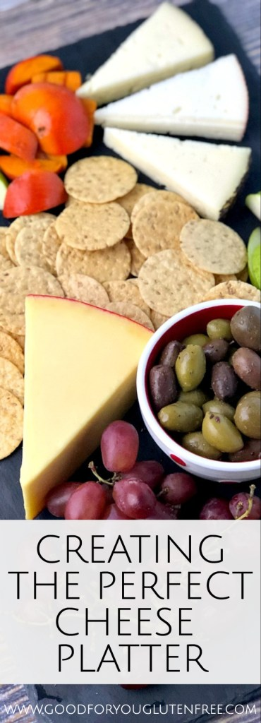 Creating the Perfect Cheese Platter - Good For You Gluten Free
