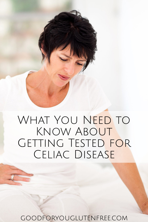 What You Need to Know About Getting Tested for Celiac Disease - Good For You Gluten Free