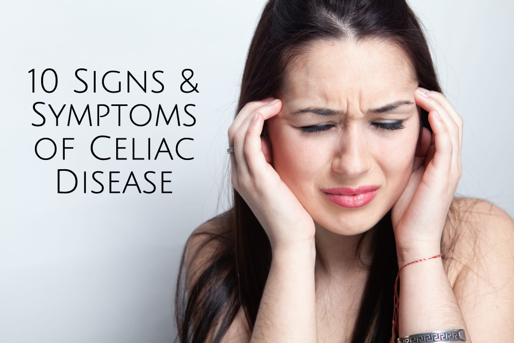 10 Signs and Symptoms of Celiac Disease