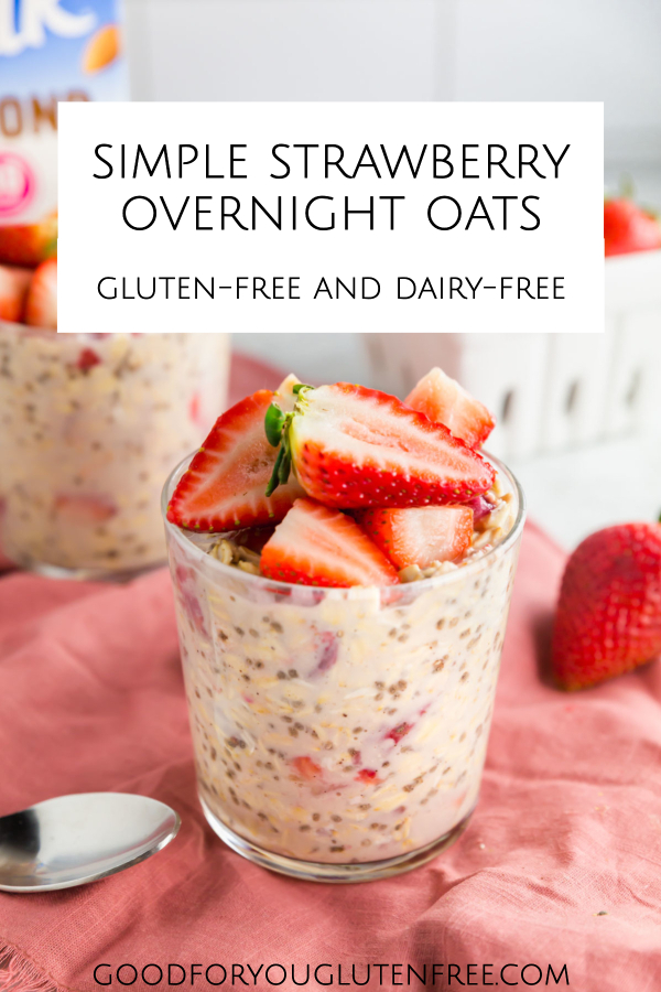 Simple Strawberry Overnight Oats - Good For You Gluten Free