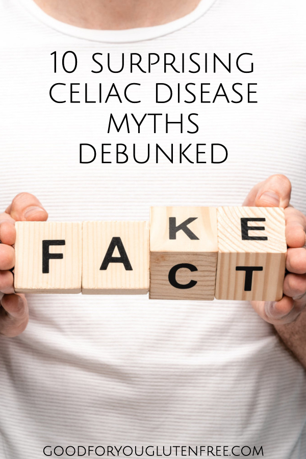 10 Surprising Celiac Disease Myths Debunked