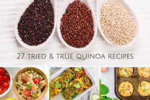 27 Tried & True Quinoa Recipes