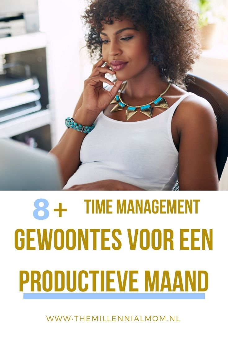 time-management-gewoontes-productieve-maand-themillennialmom