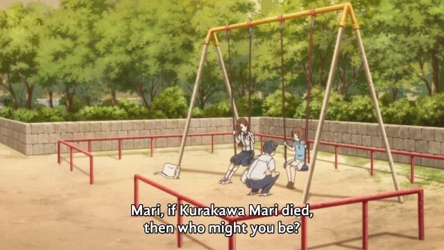 """Mari, if Kurakawa Mari died, then who might you be?"""