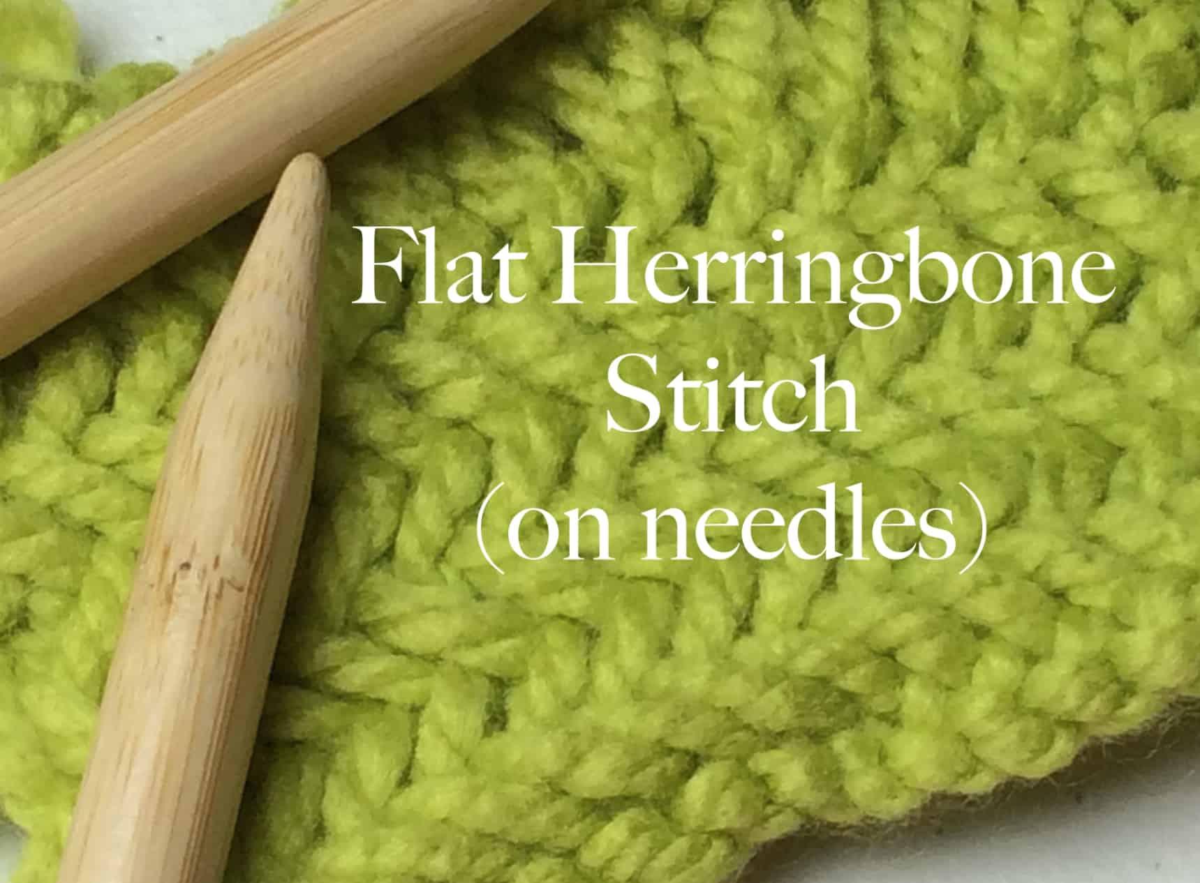 Flat Herringbone Stitch (needles) - GoodKnit Kisses