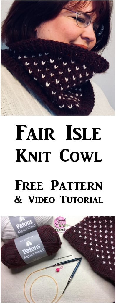 Simple Fair Isle Knit Cowl Learn to knit a cozy cowl using this simple, 2-color fair isle technique. Get the free pattern and video here. http://www.goodknitkisses.com/fair-isle-knit-cowl/ #goodknitkisses #knittingpattern #fairisleknit #freepattern #winterfashion