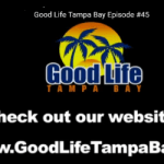 Good Life Tampa Bay TV Show Episode 45