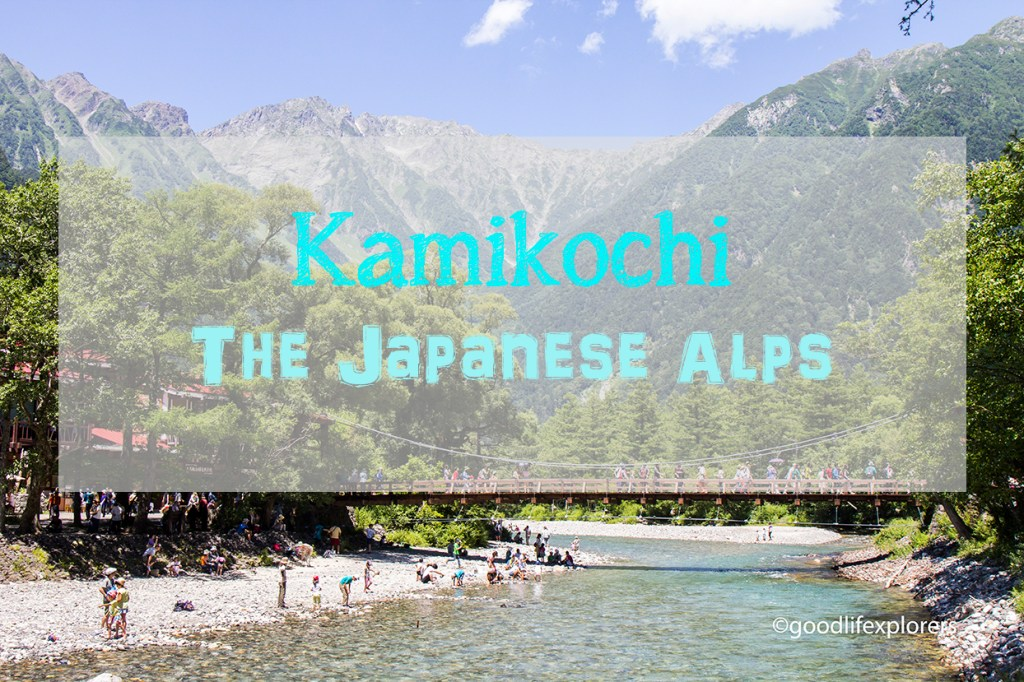 Hiking in Japan Kamikochi, Japanese Alps, Kamikochi, hike, hiking, Japan, outdoor, family travel, solo travel, female solo travel, tips, what you should know, travel guide